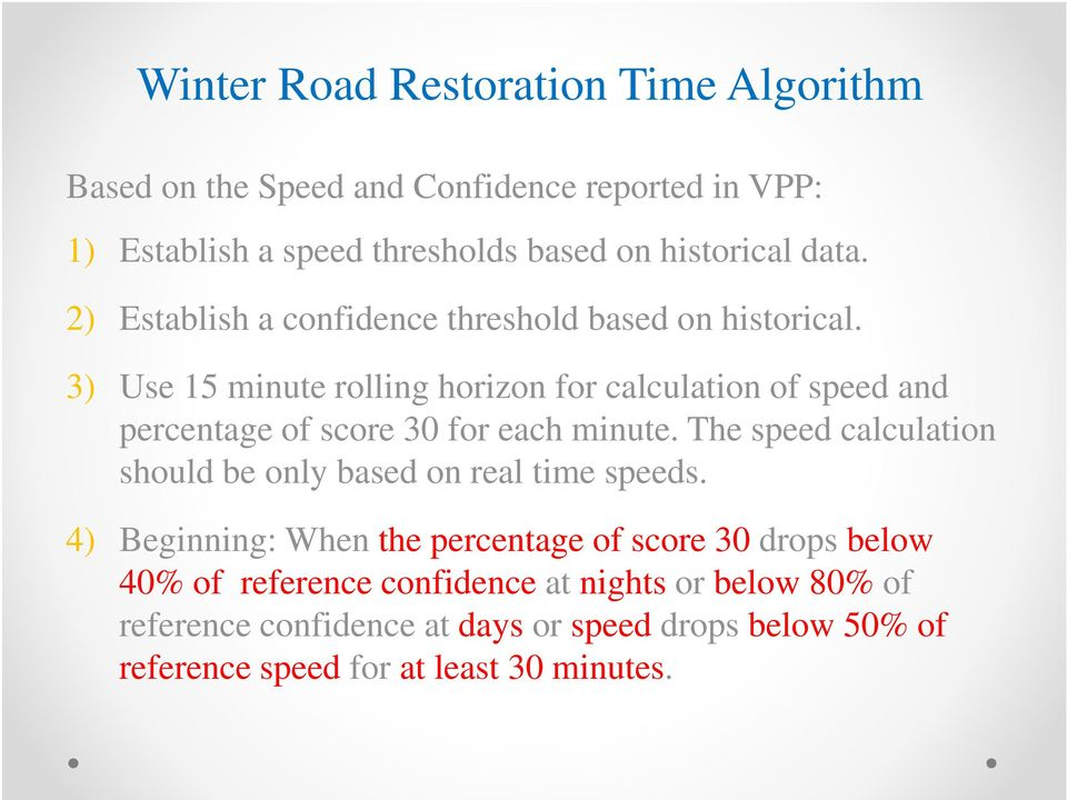3) Use 15 minute rolling horizon for calculation of speed and percentage of score 30 for each minute.