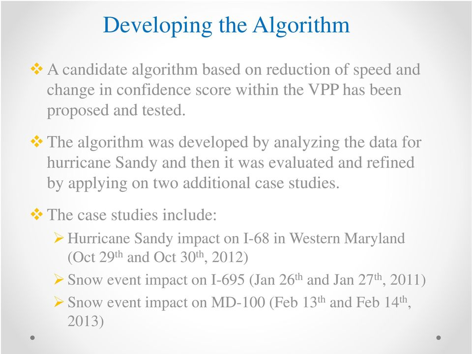 The algorithm was developed by analyzing the data for hurricane Sandy and then it was evaluated and refined by applying on two
