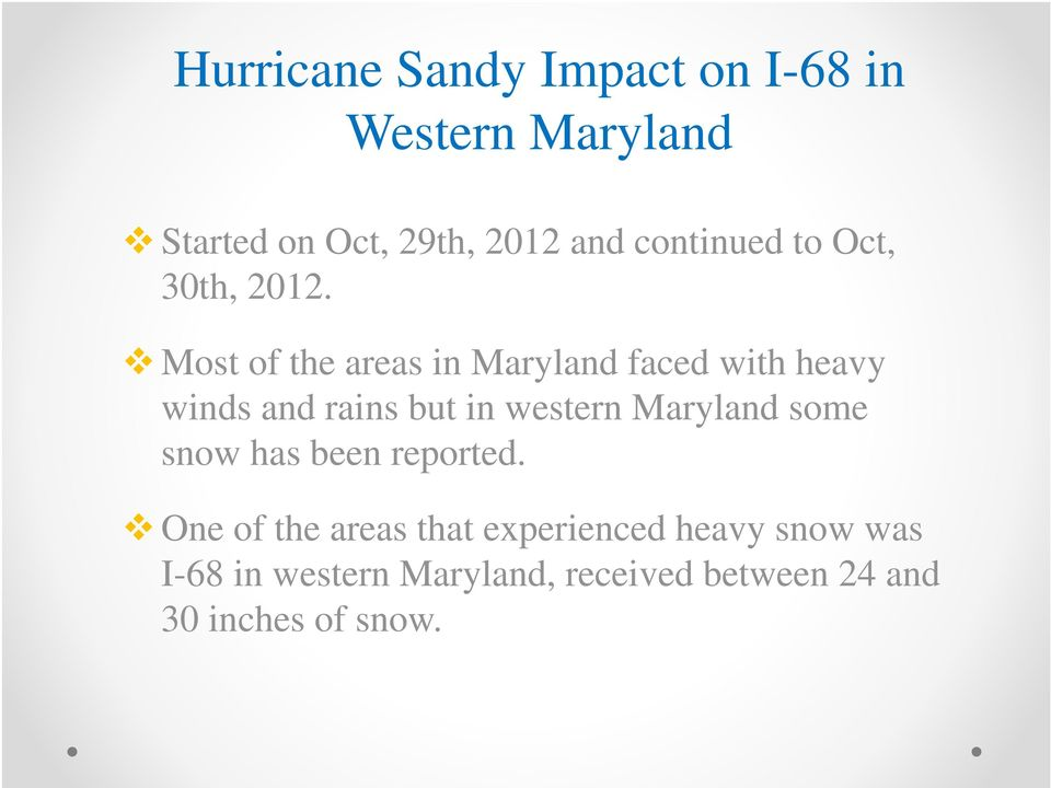 Most of the areas in Maryland faced with heavy winds and rains but in western Maryland