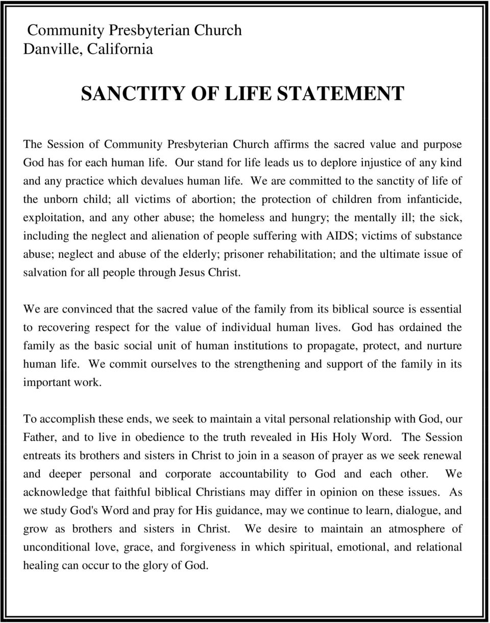 We are committed to the sanctity of life of the unborn child; all victims of abortion; the protection of children from infanticide, exploitation, and any other abuse; the homeless and hungry; the