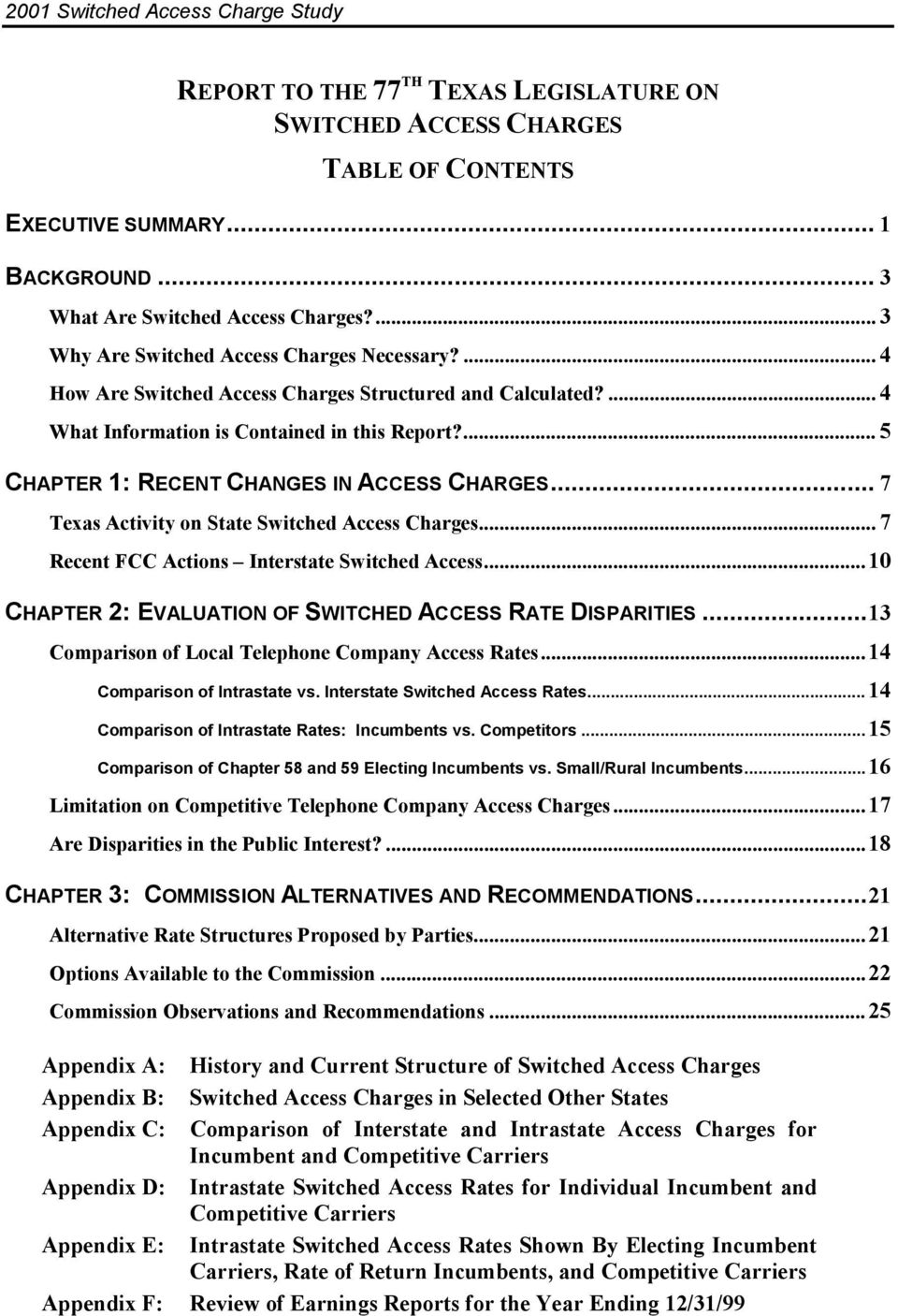 ... 5 CHAPTER 1: RECENT CHANGES IN ACCESS CHARGES... 7 Texas Activity on State Switched Access Charges... 7 Recent FCC Actions Interstate Switched Access.