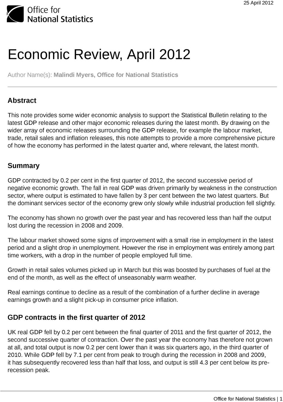 By drawing on the wider array of economic releases surrounding the GDP release, for example the labour market, trade, retail sales and inflation releases, this note attempts to provide a more