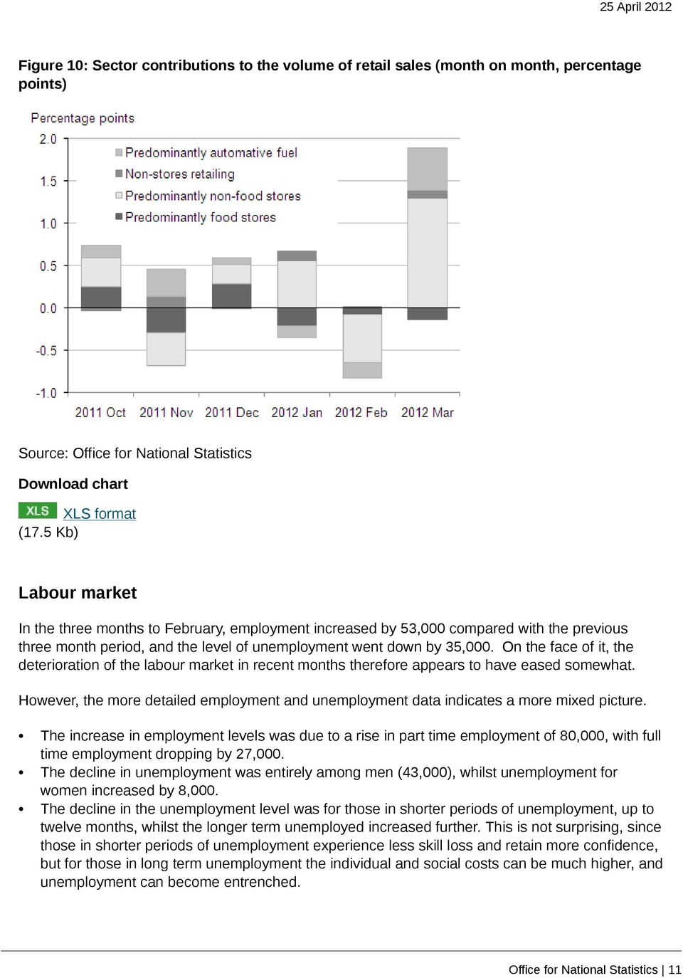 On the face of it, the deterioration of the labour market in recent months therefore appears to have eased somewhat.