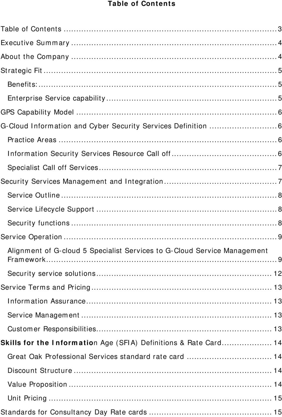 .. 7 Security Services Management and Integration... 7 Service Outline... 8 Service Lifecycle Support... 8 Security functions... 8 Service Operation.