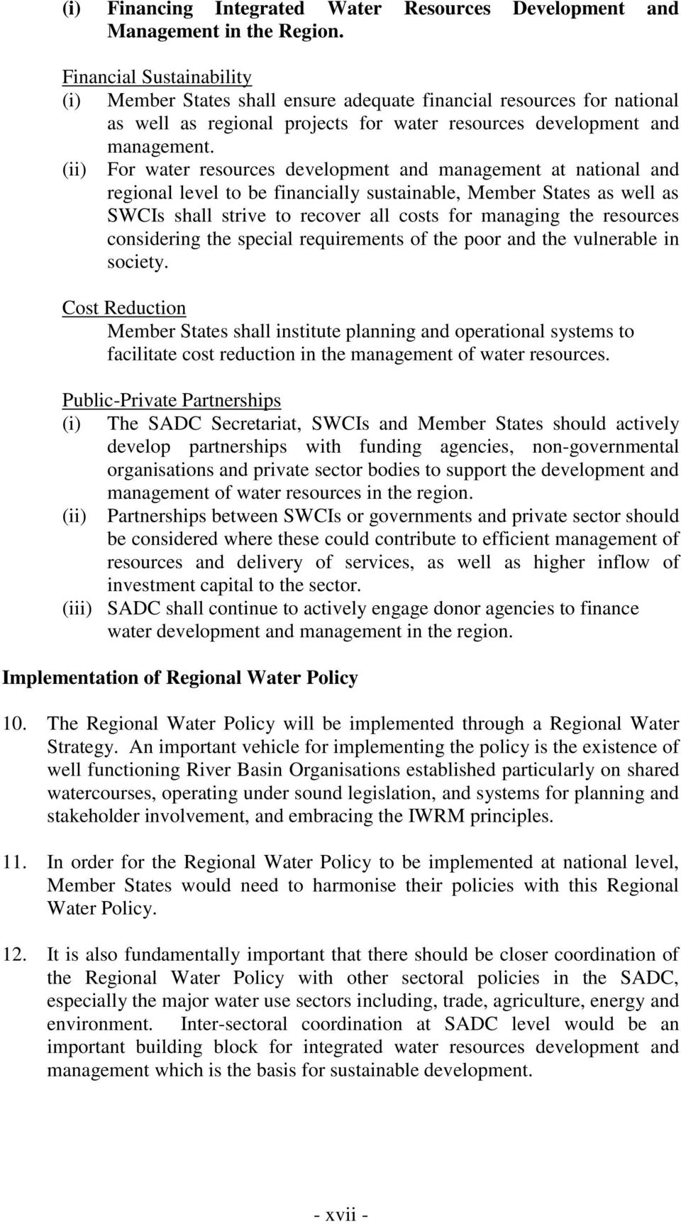 (ii) For water resources development and management at national and regional level to be financially sustainable, Member States as well as SWCIs shall strive to recover all costs for managing the
