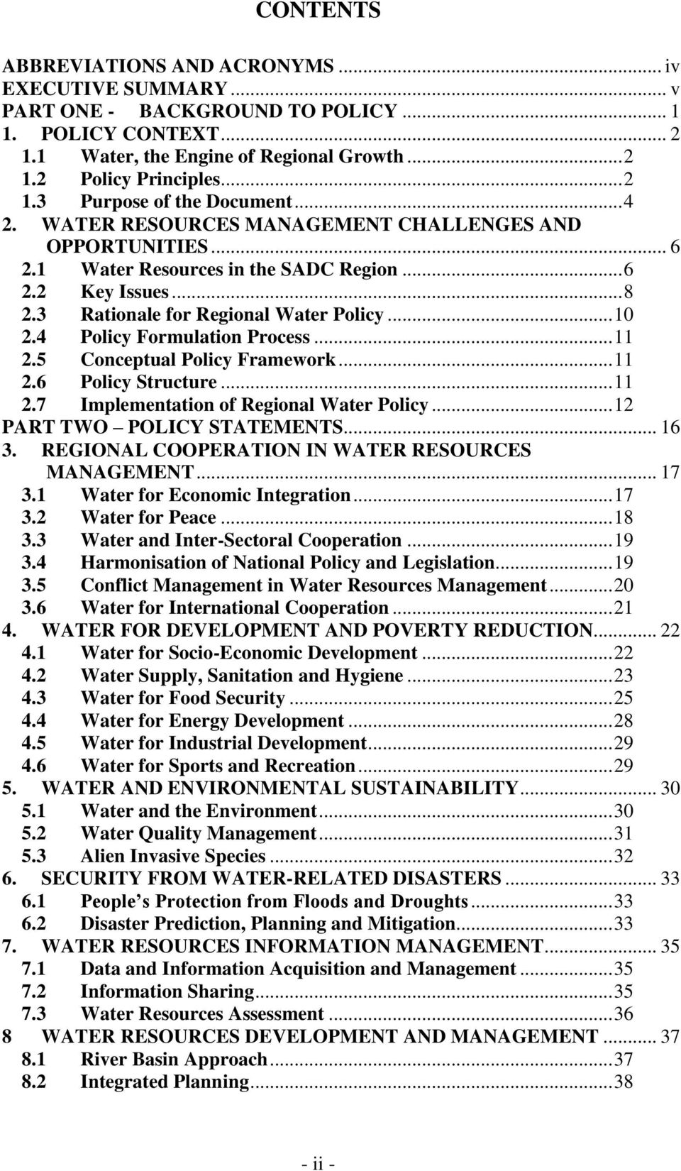4 Policy Formulation Process... 11 2.5 Conceptual Policy Framework... 11 2.6 Policy Structure... 11 2.7 Implementation of Regional Water Policy... 12 PART TWO POLICY STATEMENTS... 16 3.