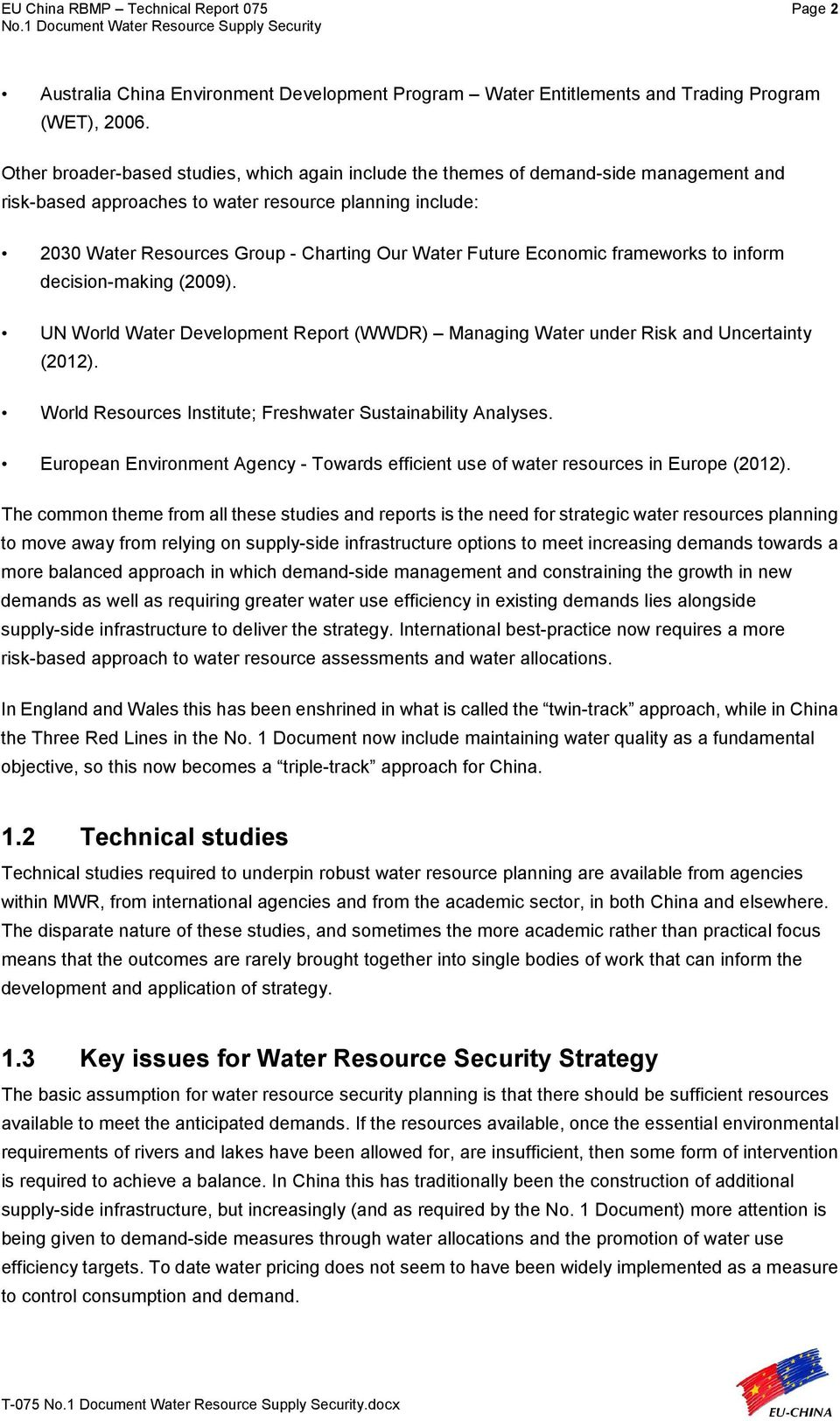 Future Economic frameworks to inform decision-making (2009). UN World Water Development Report (WWDR) Managing Water under Risk and Uncertainty (2012).