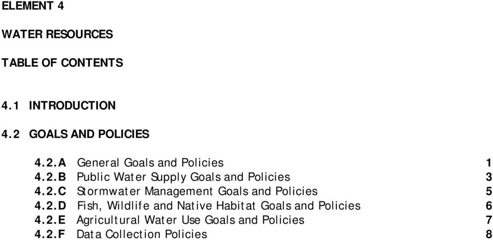 2.C Stormwater Management Goals and Policies 5 4.2.D Fish, Wildlife and Native Habitat Goals and Policies 6 4.