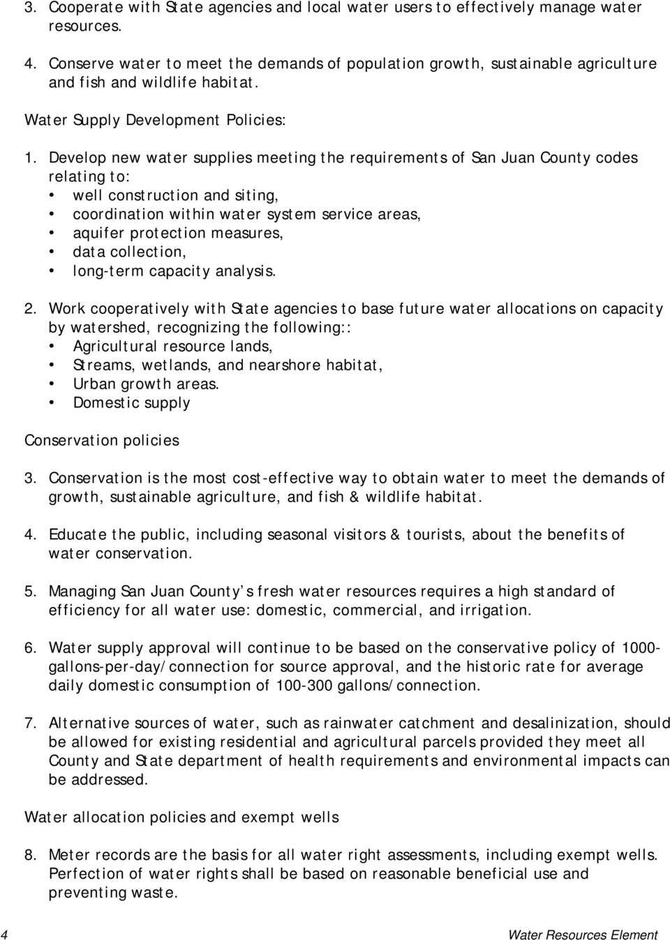 Develop new water supplies meeting the requirements of San Juan County codes relating to: well construction and siting, coordination within water system service areas, aquifer protection measures,