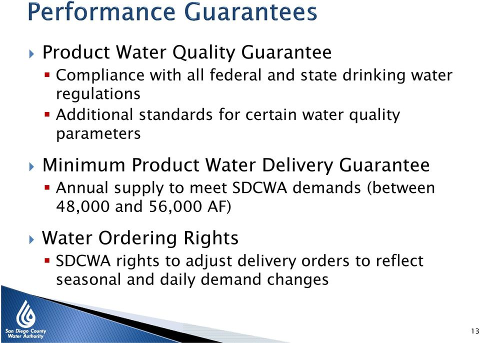 Delivery Guarantee Annual supply to meet SDCWA demands (between 48,000 and 56,000 AF) Water