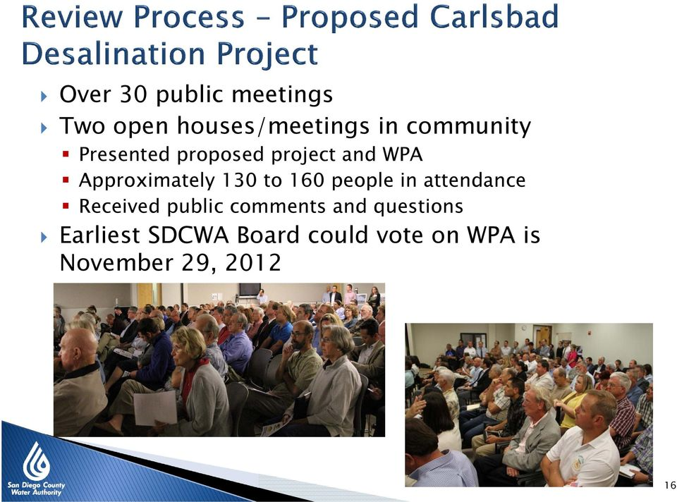 130 to 160 people in attendance Received public comments and