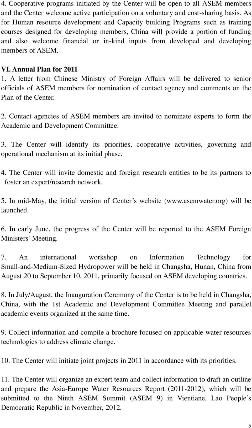in-kind inputs from developed and developing members of ASEM. VI. Annual Plan for 2011 1.