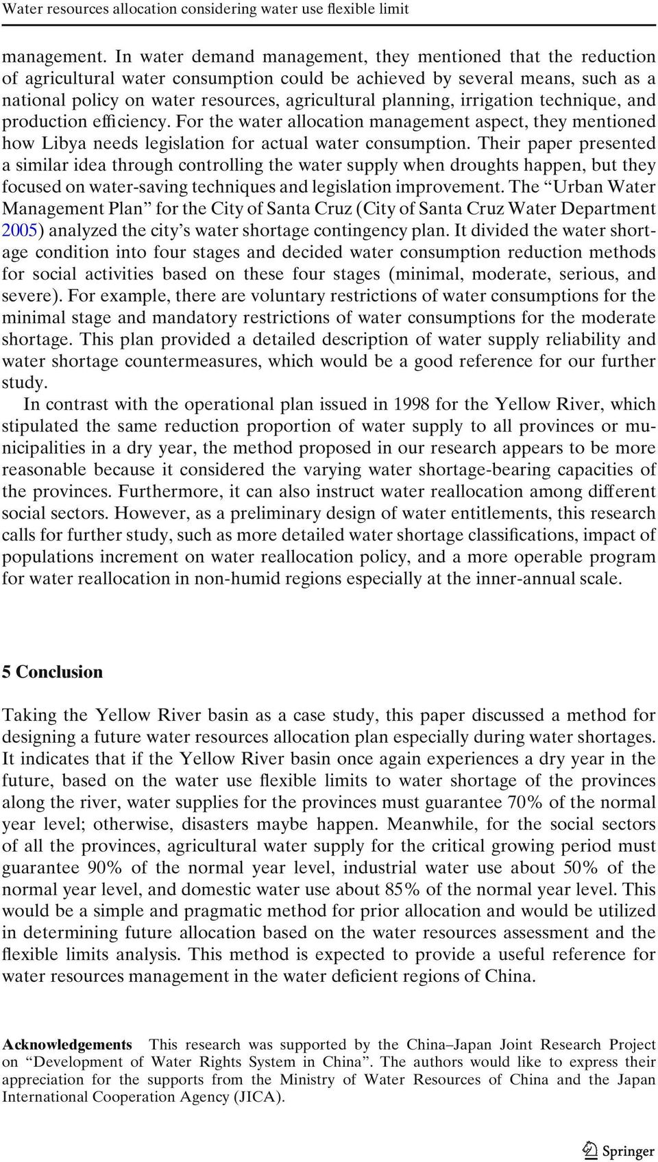 planning, irrigation technique, and production efficiency. For the water allocation management aspect, they mentioned how Libya needs legislation for actual water consumption.