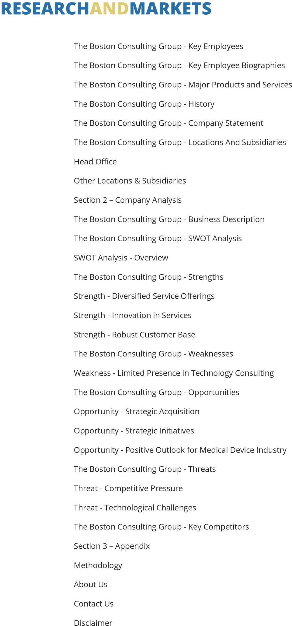 - Business Description The Boston Consulting Group - SWOT Analysis SWOT Analysis - Overview The Boston Consulting Group - Strengths Strength - Diversified Service Offerings Strength - Innovation in