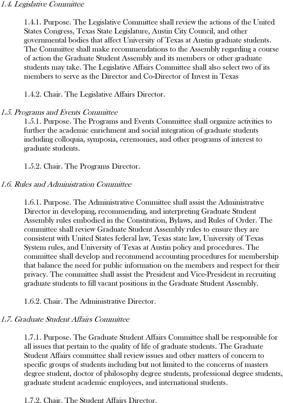 graduate students. The Committee shall make recommendations to the Assembly regarding a course of action the Graduate Student Assembly and its members or other graduate students may take.