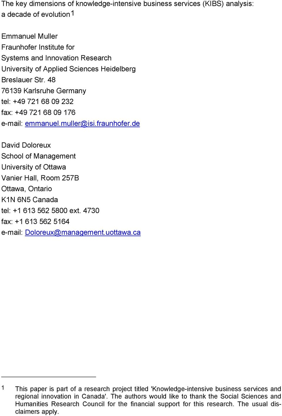 de David Doloreux School of Management University of Ottawa Vanier Hall, Room 257B Ottawa, Ontario K1N 6N5 Canada tel: +1 613 562 5800 ext. 4730 fax: +1 613 562 5164 e-mail: Doloreux@management.