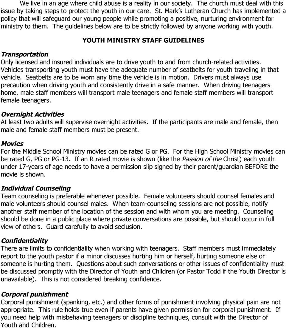 The guidelines below are to be strictly followed by anyone working with youth.