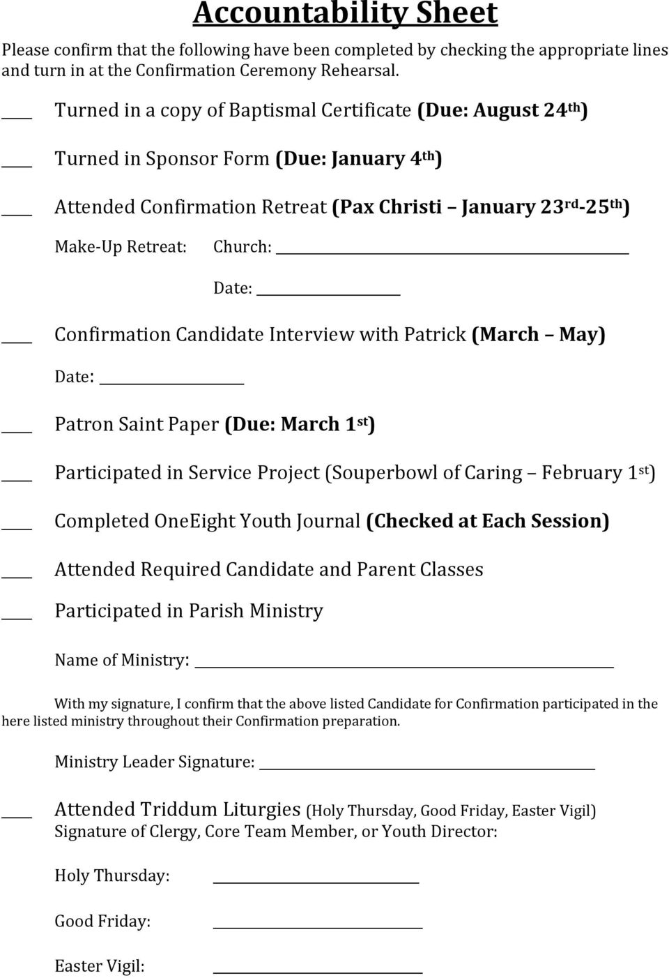 Date: Confirmation Candidate Interview with Patrick (March May) Date: Patron Saint Paper (Due: March 1 st ) Participated in Service Project (Souperbowl of Caring February 1 st ) Completed OneEight