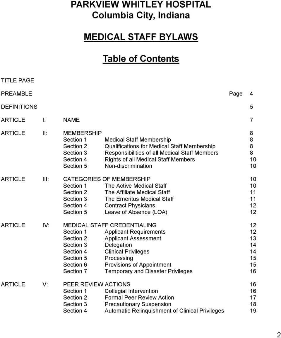 Non-discrimination 10 ARTICLE III: CATEGORIES OF MEMBERSHIP 10 Section 1 The Active Medical Staff 10 Section 2 The Affiliate Medical Staff 11 Section 3 The Emeritus Medical Staff 11 Section 4