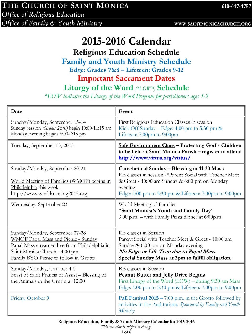15, 2015 Sunday/Monday, September 20-21 World Meeting of Families (WMOF) begins in Philadelphia this weekhttp://www.worldmeeting2015.