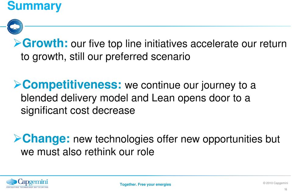 blended delivery model and Lean opens door to a significant cost decrease