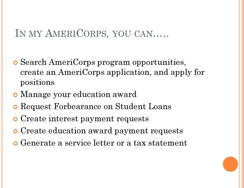 and apply for positions Manage your education award Request Forbearance on