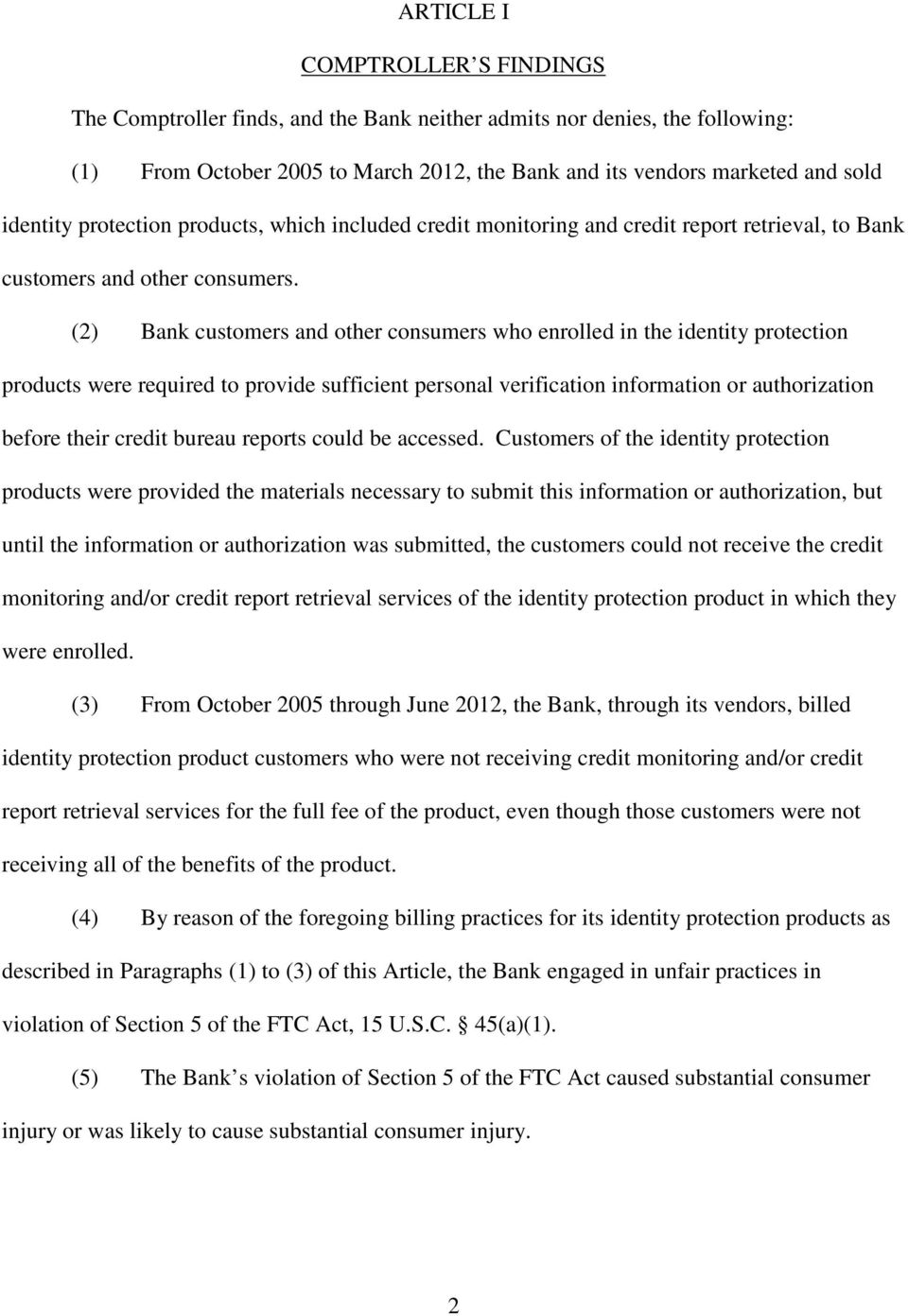 (2 Bank customers and other consumers who enrolled in the identity protection products were required to provide sufficient personal verification information or authorization before their credit