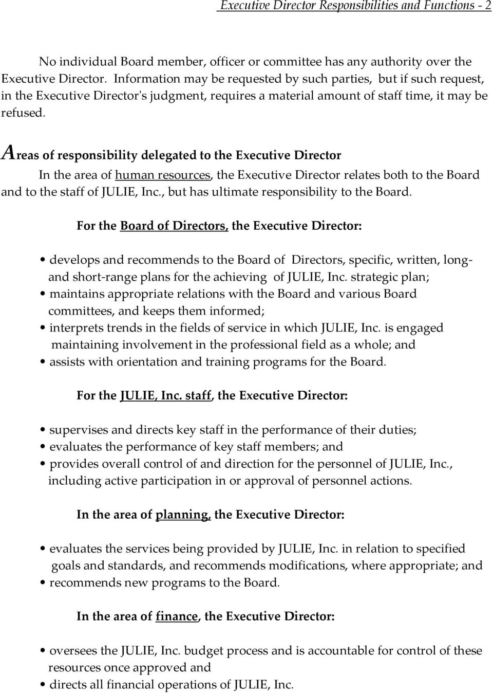 Areas of responsibility delegated to the Executive Director In the area of human resources, the Executive Director relates both to the Board and to the staff of JULIE, Inc.