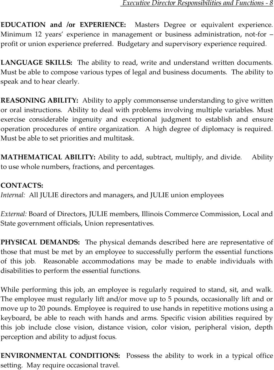 LANGUAGE SKILLS: The ability to read, write and understand written documents. Must be able to compose various types of legal and business documents. The ability to speak and to hear clearly.
