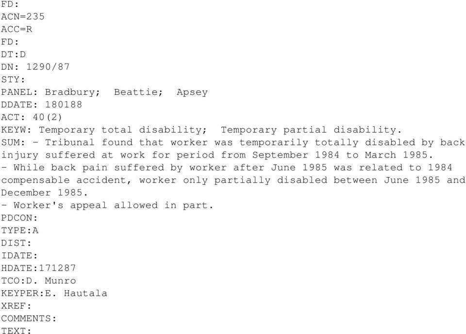 SUM: - Tribunal found that worker was temporarily totally disabled by back injury suffered at work for period from September 1984 to March 1985.