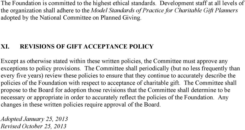 REVISIONS OF GIFT ACCEPTANCE POLICY Except as otherwise stated within these written policies, the Committee must approve any exceptions to policy provisions.