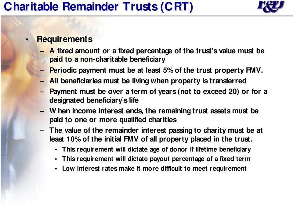All beneficiaries must be living when property is transferred Payment must be over a term of years (not to exceed 20) or for a designated beneficiary s life When income interest ends, the remaining