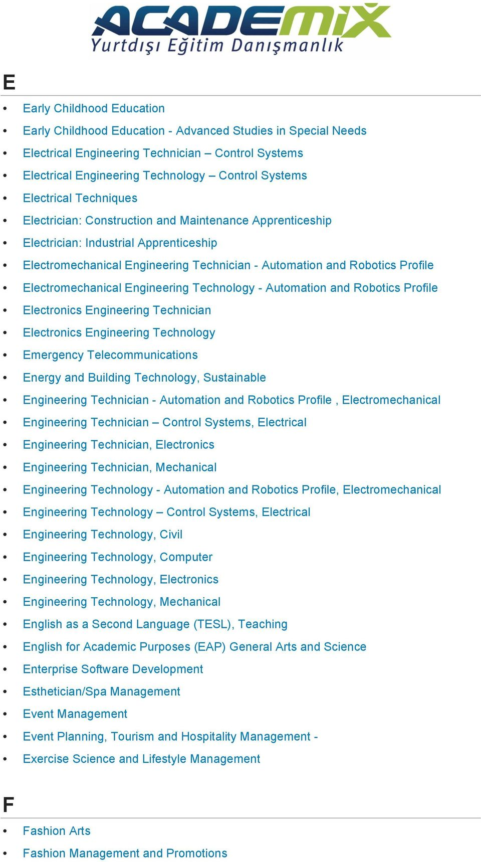 Electromechanical Engineering Technology - Automation and Robotics Profile Electronics Engineering Technician Electronics Engineering Technology Emergency Telecommunications Energy and Building