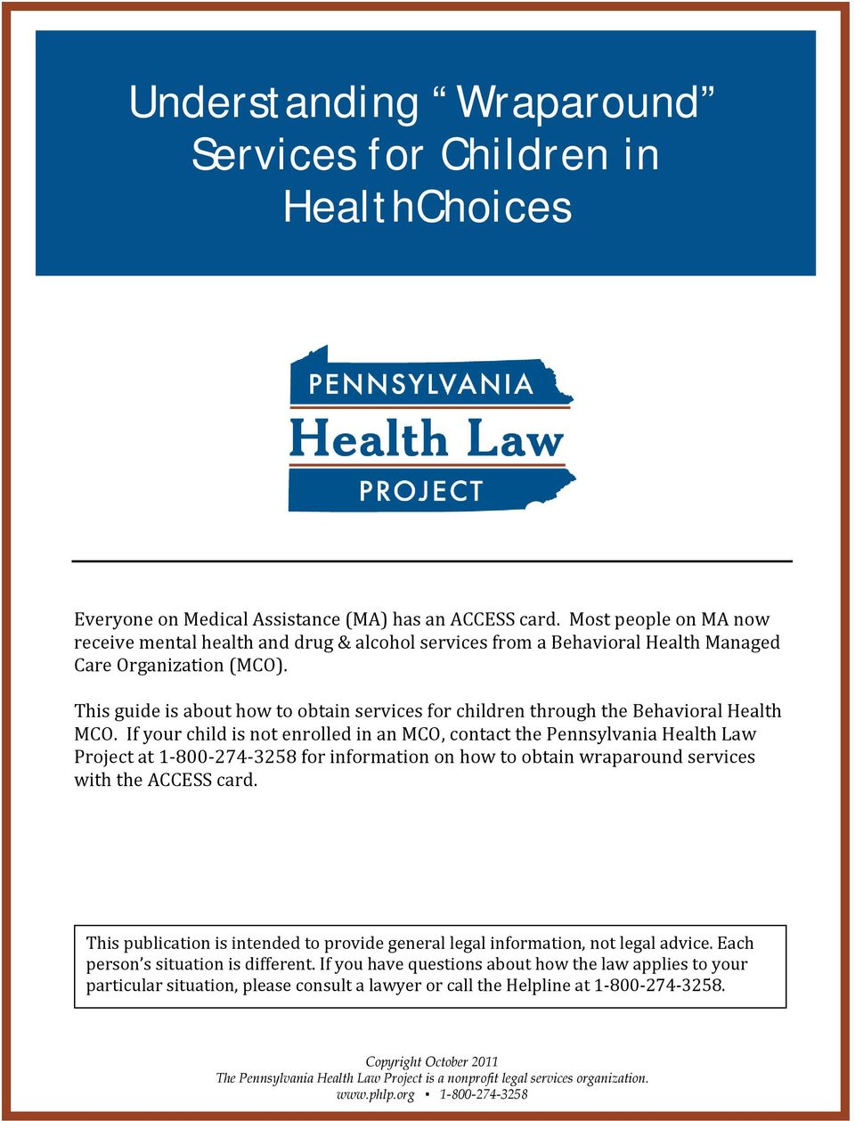 This guide is about how to obtain services for children through the Behavioral Health MCO.