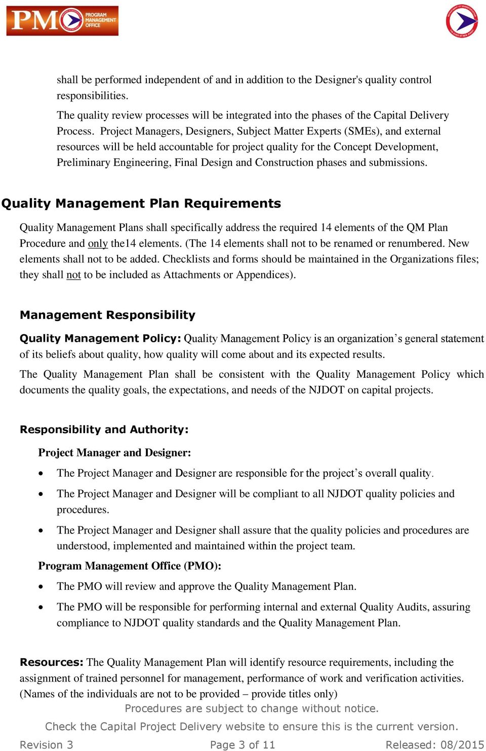 Construction phases and submissions. Quality Management Plan Requirements Quality Management Plans shall specifically address the required 14 elements of the QM Plan Procedure and only the14 elements.