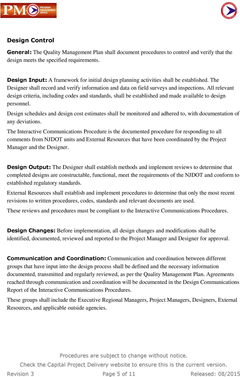 All relevant design criteria, including codes and standards, shall be established and made available to design personnel.