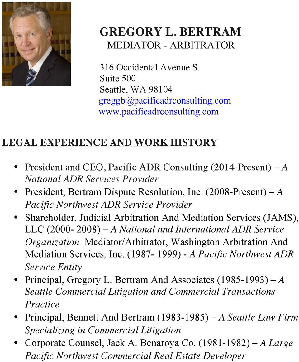 (2008-Present) A Pacific Northwest ADR Service Provider Shareholder, Judicial Arbitration And Mediation Services (JAMS), LLC (2000-2008) A National and International ADR Service Organization