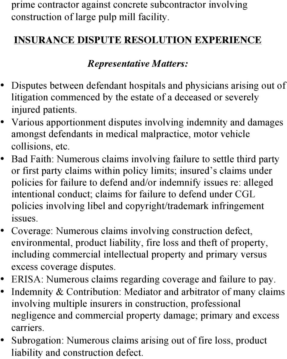 Various apportionment disputes involving indemnity and damages amongst defendants in medical malpractice, motor vehicle collisions, etc.