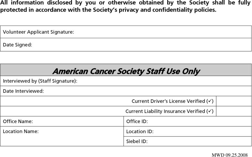 Volunteer Applicant Signature: Date Signed: American Cancer Society Staff Use Only Interviewed by (Staff