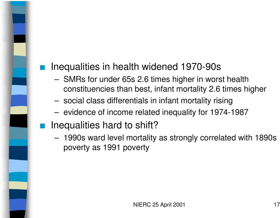 6 times higher social class differentials in infant mortality rising evidence of income related