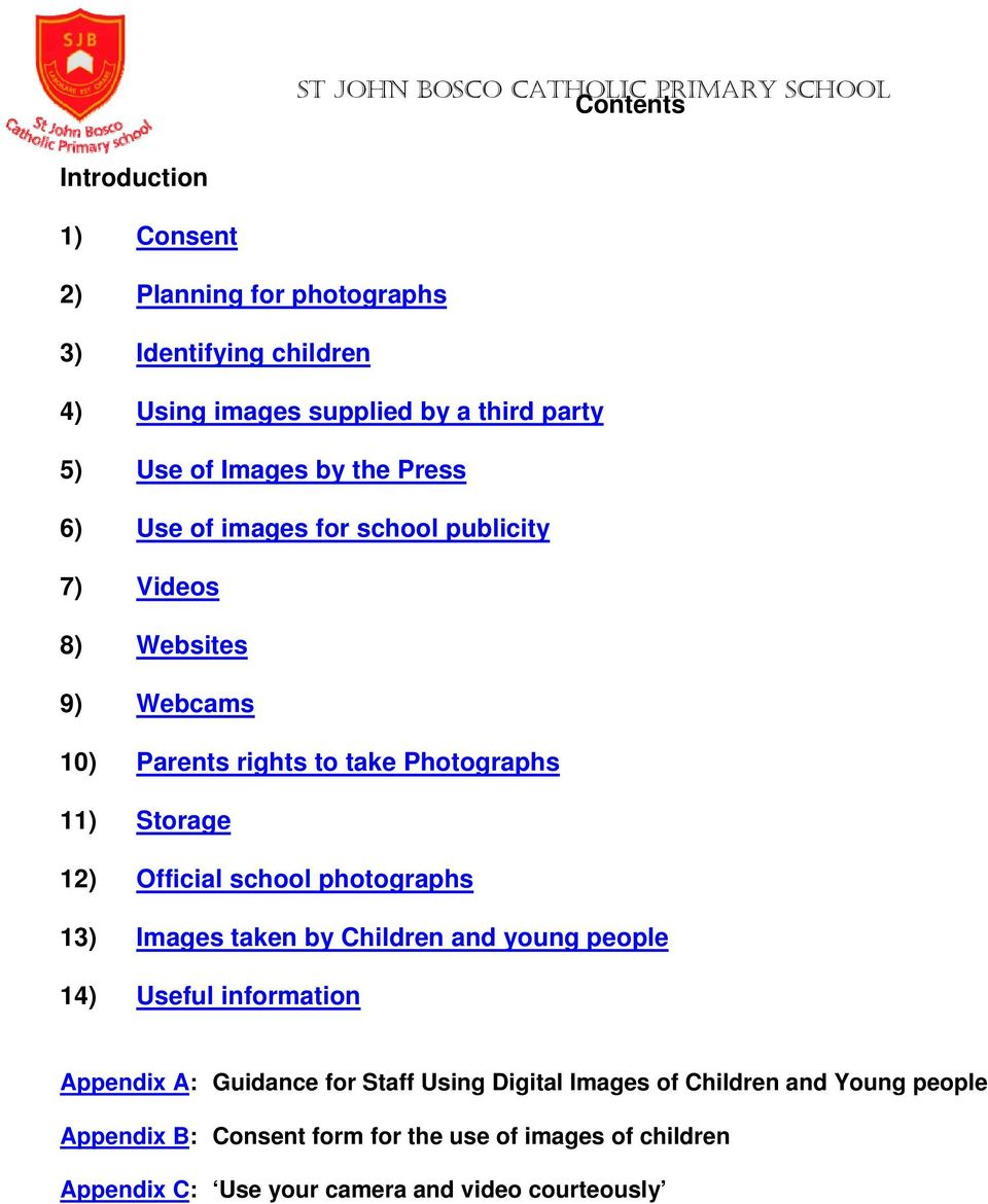 12) Official school photographs 13) Images taken by Children and young people 14) Useful information Appendix A: Guidance for Staff Using