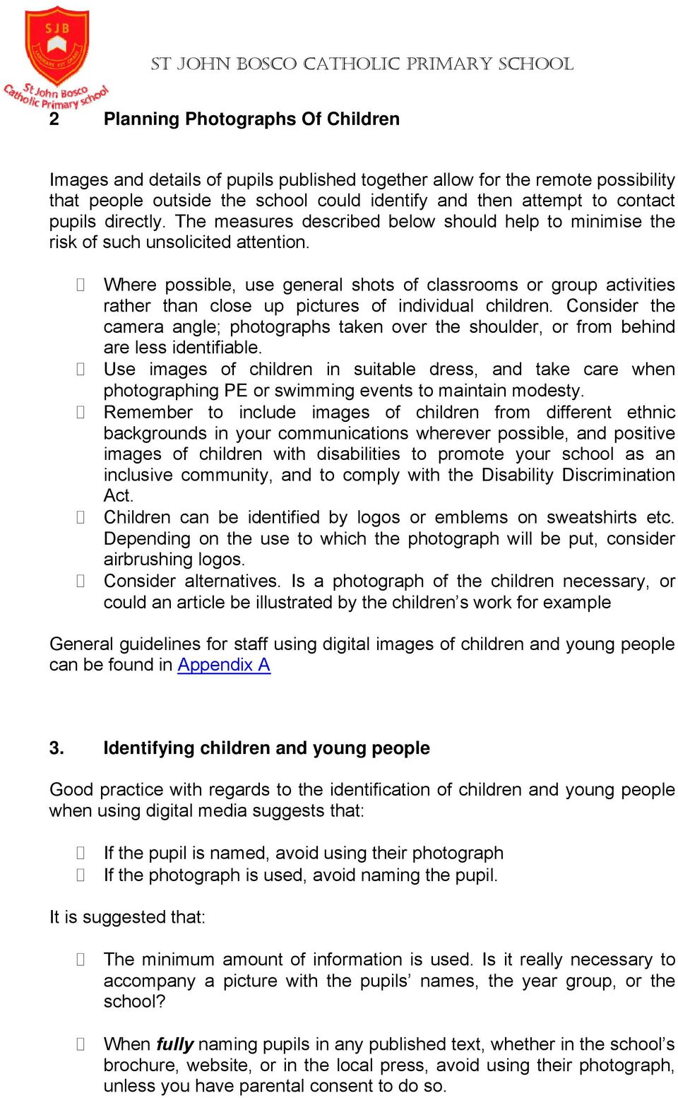 Where possible, use general shots of classrooms or group activities rather than close up pictures of individual children.