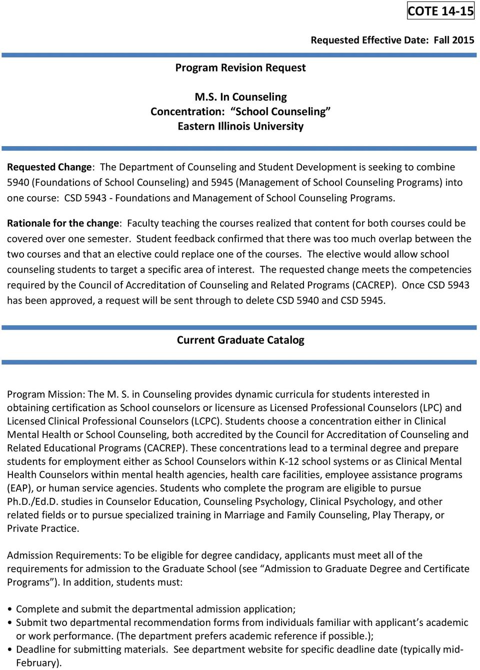 Counseling) and 5945 (Management of School Counseling Programs) into one course: CSD 5943 - Foundations and Management of School Counseling Programs.