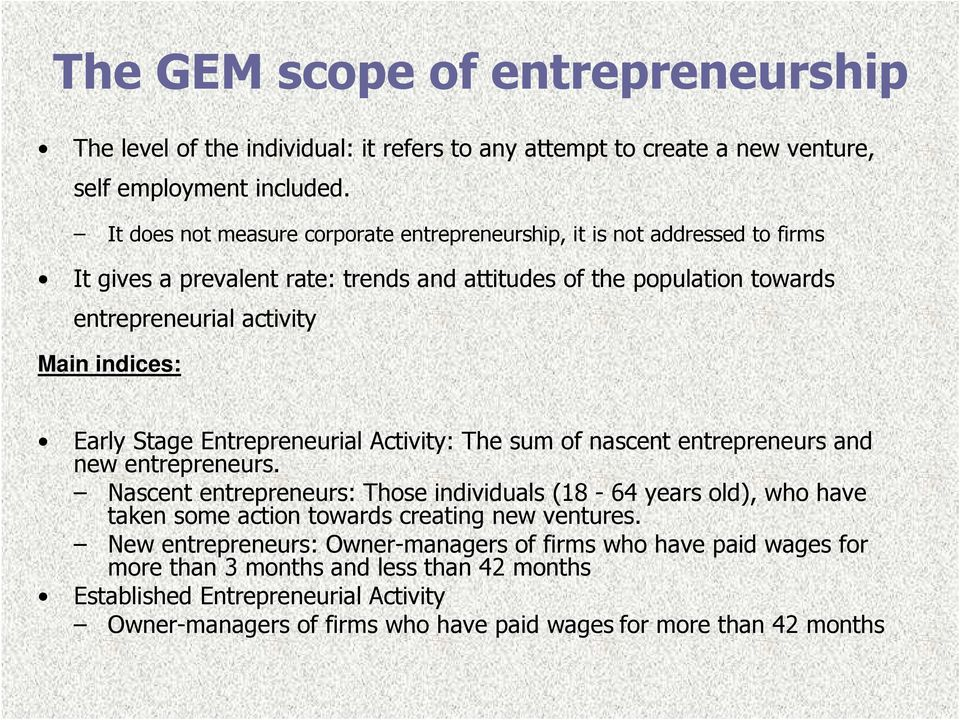 indices: Early Stage Entrepreneurial Activity: The sum of nascent entrepreneurs and new entrepreneurs.