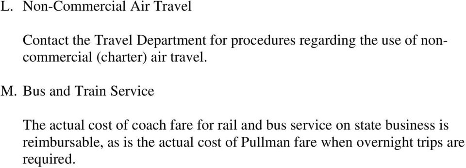 Bus and Train Service The actual cost of coach fare for rail and bus service on