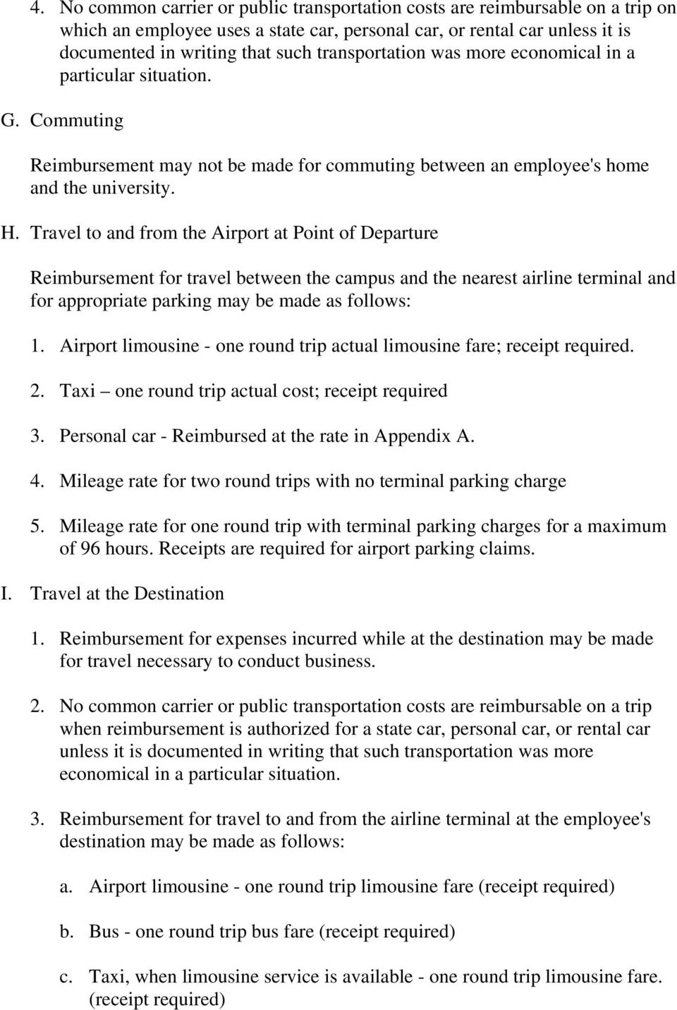 Travel to and from the Airport at Point of Departure Reimbursement for travel between the campus and the nearest airline terminal and for appropriate parking may be made as follows: 1.