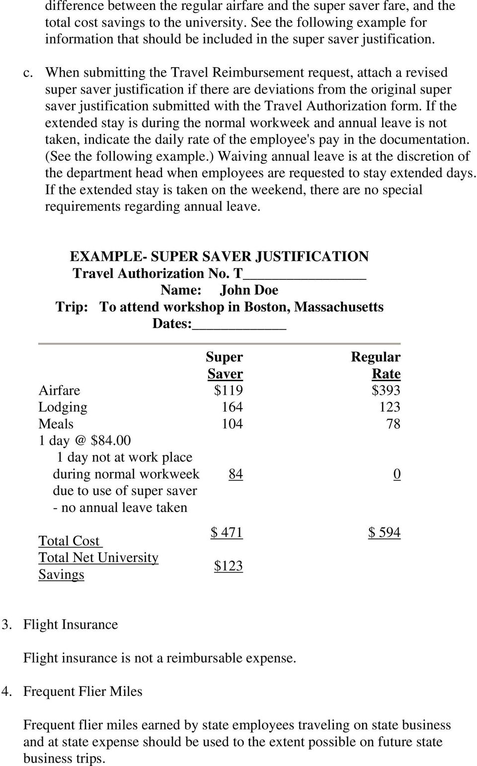 When submitting the Travel Reimbursement request, attach a revised super saver justification if there are deviations from the original super saver justification submitted with the Travel