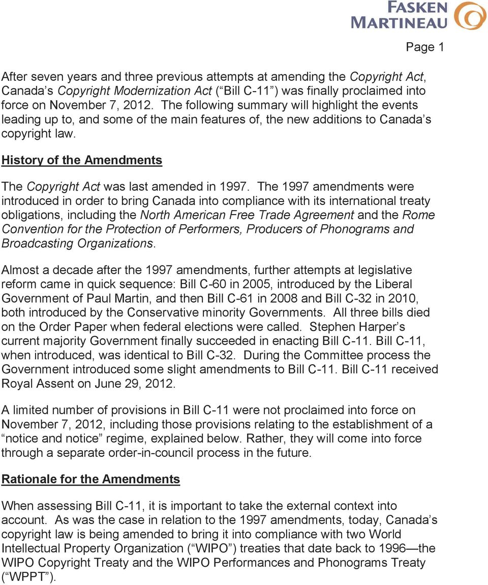 History of the Amendments The Copyright Act was last amended in 1997.