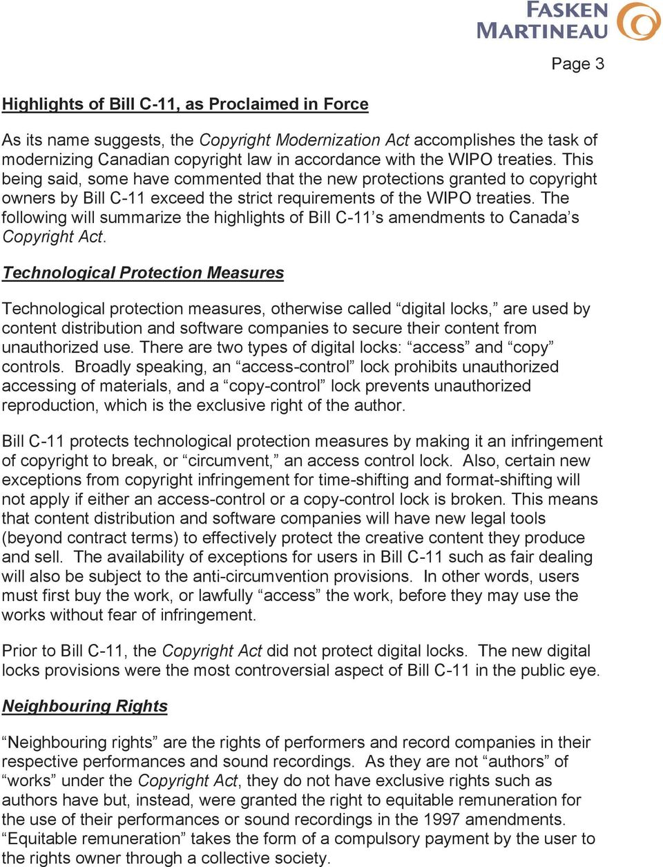 The following will summarize the highlights of Bill C-11 s amendments to Canada s Copyright Act.