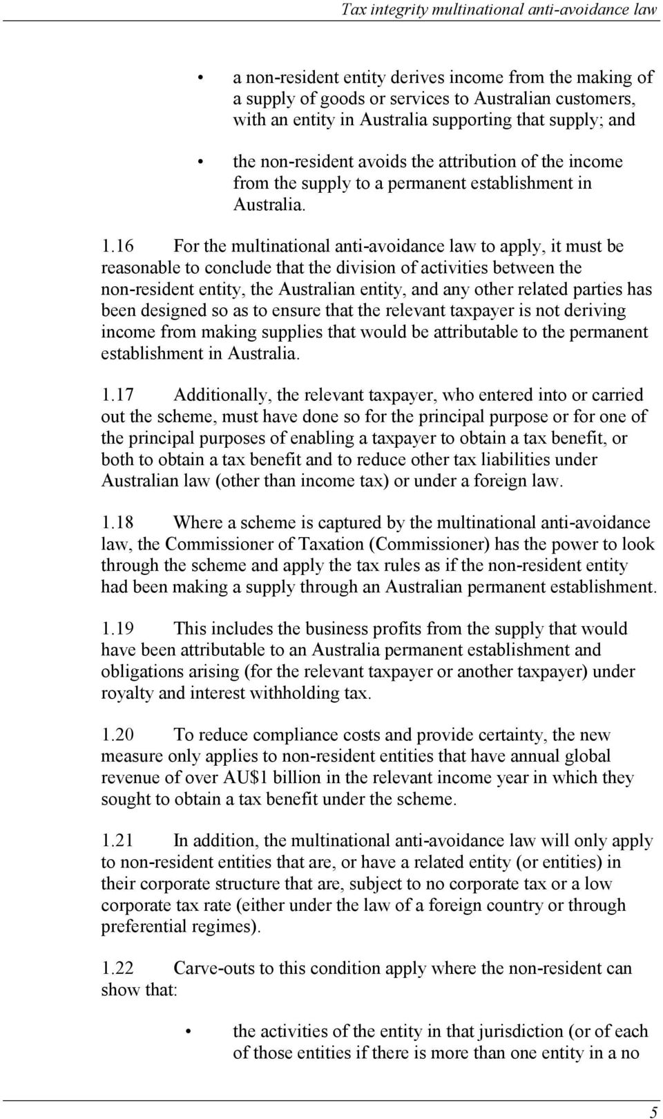 16 For the multinational anti-avoidance law to apply, it must be reasonable to conclude that the division of activities between the non-resident entity, the Australian entity, and any other related